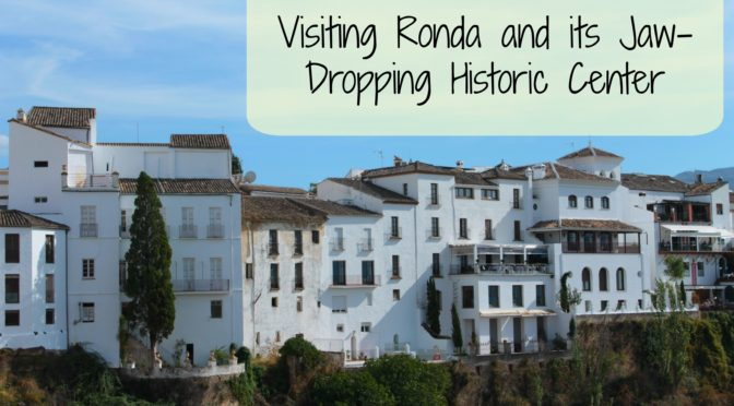 Ronda and its Picturesque Historic Center