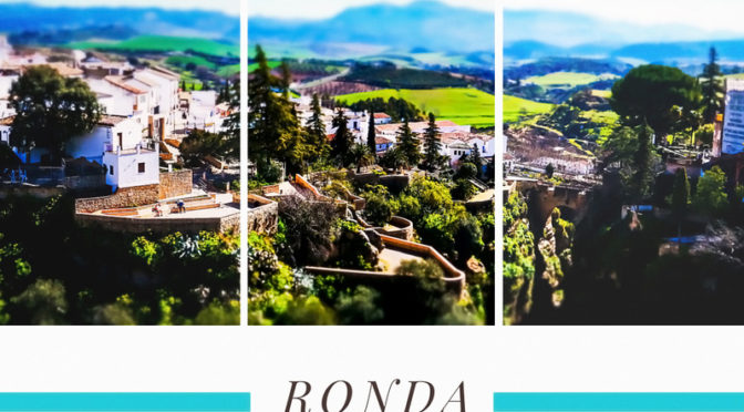 SPAIN: A Little Bit Of Ronda In My Life